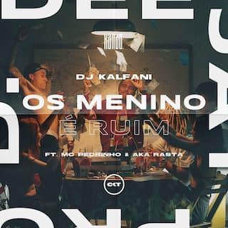 Os Menino É Ruim (feat. MC Pedrinho, Aka Rasta & CostaKent)