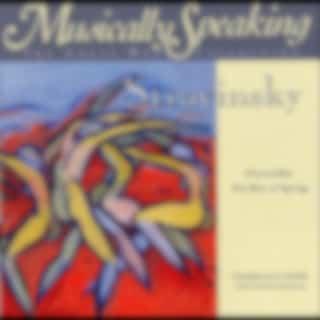 Stravinsky Rite of Spring, Petrouchka, Classical Musically Speaking