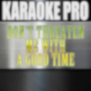 Don't Threaten Me With A Good Time (Originally Performed by Panic! At The Disco) (Instrumental Version)