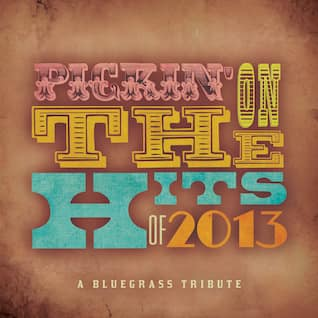 Pickin' on the Hits of 2013