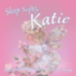 Sleep Softly Katie - Lullabies and Sleepy Songs