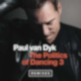 The Politics Of Dancing 3 (Remixes)
