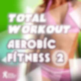Total Workout : Aerobic Fitness 2