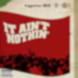 It Ain't Nothin' (feat. Young De)