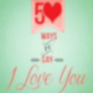 50 Ways to Say I Love You