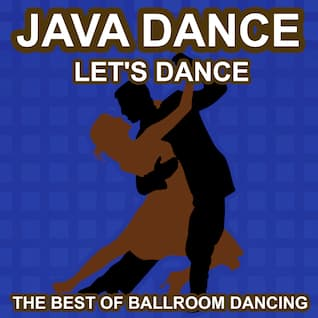 Java Dance - Let's Dance - The Best of Ballroon Dancing and Lounge Music