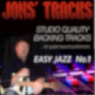 Jon's Tracks: Easy Jazz, Vol. 1 (Studio Quality Backing Tracks for Guitar Based Performers) (Minus Guitar Instrumental Backing Track)