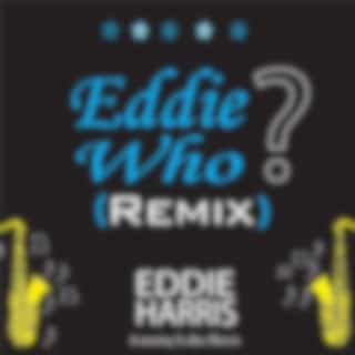 Eddie Who (Remix) [feat. Lolita Harris]