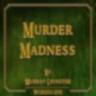 Murder Madness (By Murray Leinster)