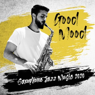 Good Mood Saxophone Jazz Music 2020