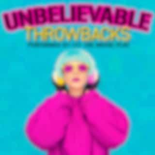 Unbelievable Throwbacks