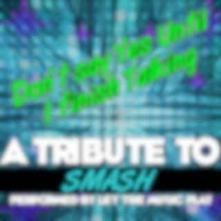 Don't Say Yes Until I Finish Talking (A Tribute to Smash) - Single