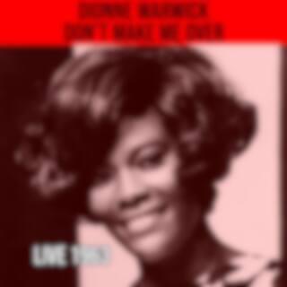 Don't Make Me Over - Live 1963