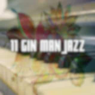 11 Gin Man Jazz