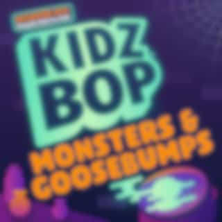 KIDZ BOP Monsters & Goosebumps