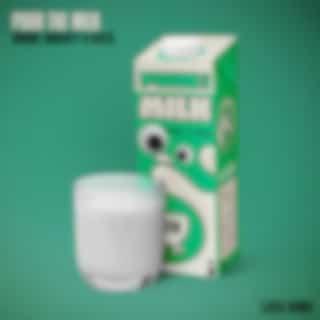Pour the Milk (Ejeca Remixes)