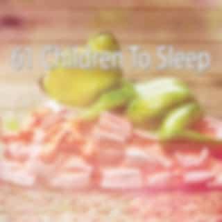 61 Children to Sleep