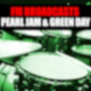 FM Broadcasts Pearl Jam & Green Day (Live)