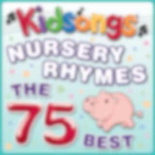 Nursery Rhymes - The 75 Best