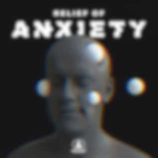 Relief of Anxiety - Music to Help Ease Tension, Fears and Chronic Stress
