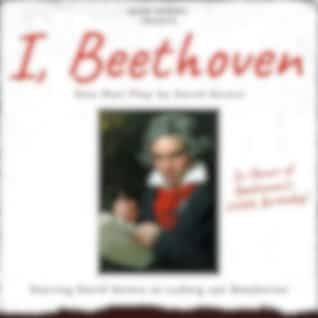 I, Beethoven (Autobiography in Honor of Ludwig Van Beethoven 250's Birthday)