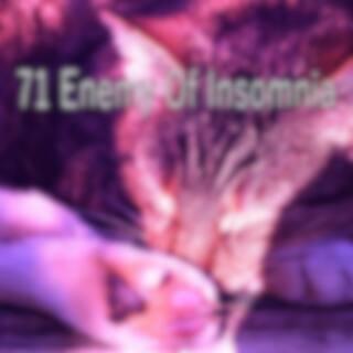 71 Enemy of Insomnia