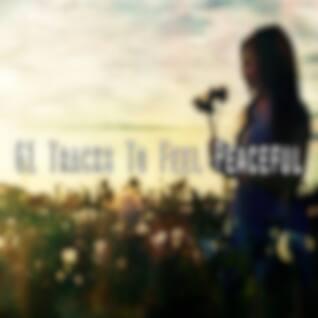 61 Tracks to Feel Peaceful