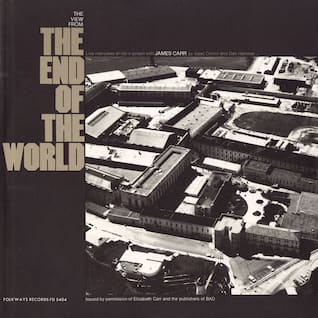 The View from the End of the World: Live Interviews of Life in Prison with James Carr