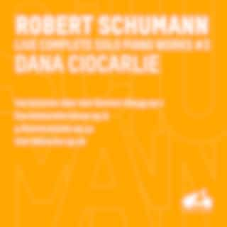 R. Schumann : Complete Solo Piano Works, Vol. 3 (Live)