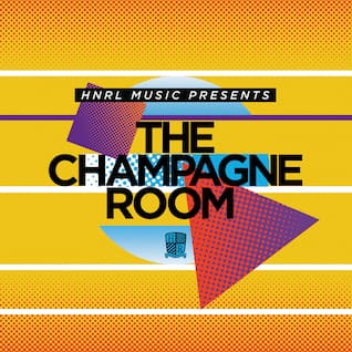 Hnrl Presents the Champagne Room
