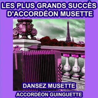 Les Plus Grands Succès d'Accordéon Musette -  Dansez Musette