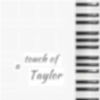 A Touch of Taylor