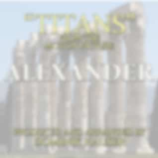 """Titans (From """"Alexander"""")"""