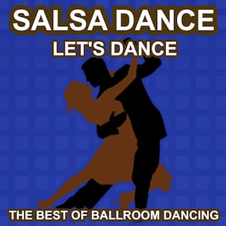 Salsa Dance - Let's Dance - The Best of Ballroon Dancing and Lounge Music