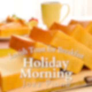 Lavish Toast for Breakfast - Holiday Morning Jazz Piano