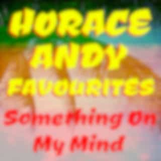 Something On My Mind Horace Andy Favourites