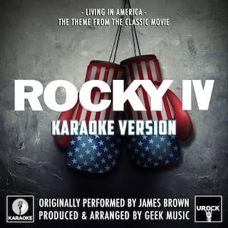 "Living In America (From ""Rocky IV"") [Originally Performed By James Brown] (Karaoke Version)"