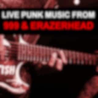 Live Punk Music From 999 & Erazerhead