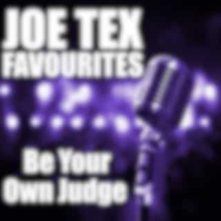 Be Your Own Judge Joe Tex Favourites