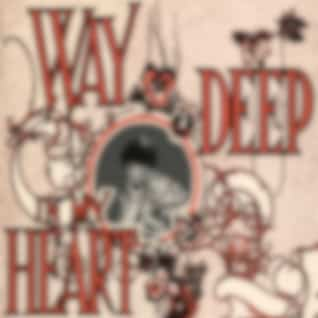 Way Deep In My Heart