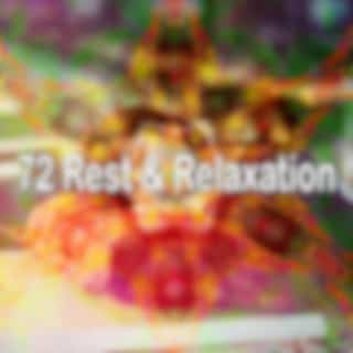 72 Rest & Relaxation