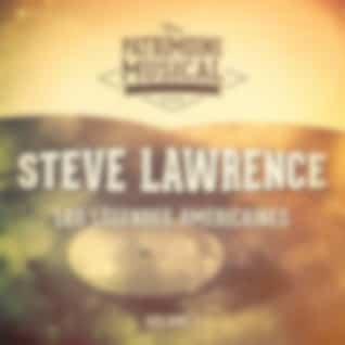 Les légendes américaines : Steve Lawrence, vol. 1