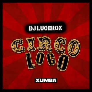Circo Loco (Crazy Groovy 2020 Mix)