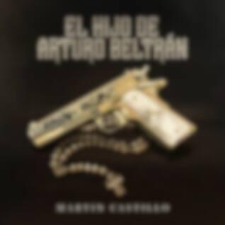 El Hijo De Arturo Beltrán