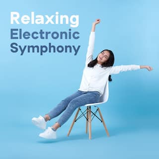 Relaxing Electronic Symphony – Chillax Set for Rest and Relax