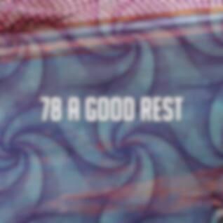 78 A Good Rest