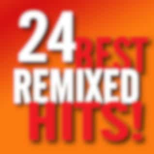 Best 24 Remixed Hits!