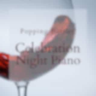 Popping Bottles! - Celebration Night Piano