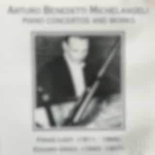 Arturo Benedetti Michelangeli Piano Concertos And Work