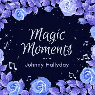 Magic Moments with Johnny Hallyday